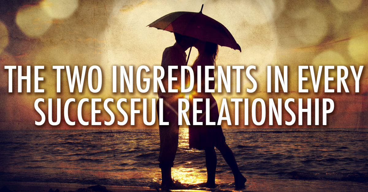 The Two Ingredients in Every Successful Relationship | Old